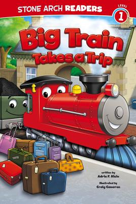 Big Train Takes a Trip By Klein, Adria F/ Cameron, Craig (ILT)